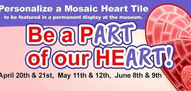 Be a pART of our heART Mosaic Heart Tile Workshop Children can be part of permanent exhibit at The Woodlands Children's Museum