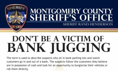 In an effort to educate and protect the public, Sheriff Rand Henderson of the Montgomery County Sheriff's Office is partnering with local banks in Montgomery County to distribute customer safety and awareness information regarding Bank Jugging.